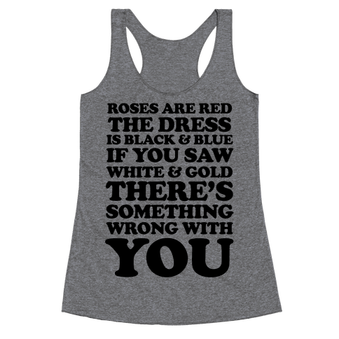 Roses are Red the Dress is Black & Blue Racerback Tank Top