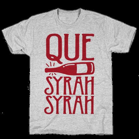 Que Syrah Syrah Mens T-Shirt