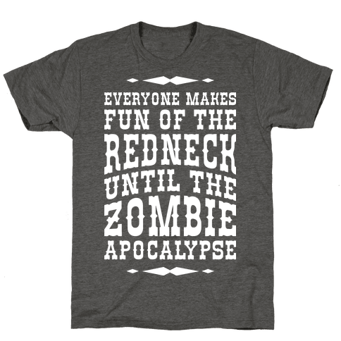Everyone Makes Fun Of The Redneck Until The Zombie Apocalypse