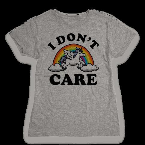 I Don't Care Unicorn Womens T-Shirt