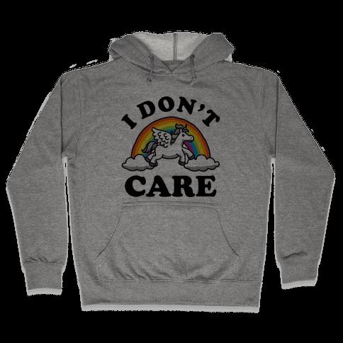 I Don't Care Unicorn Hooded Sweatshirt