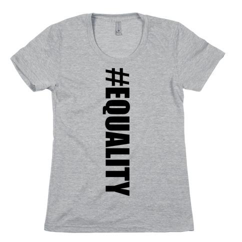 #EQUALITY Womens T-Shirt