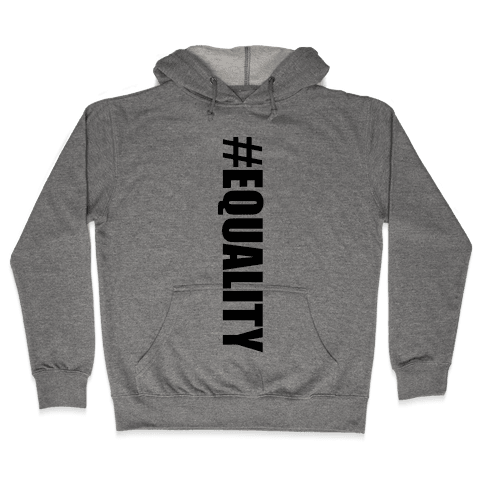 #EQUALITY Hooded Sweatshirt