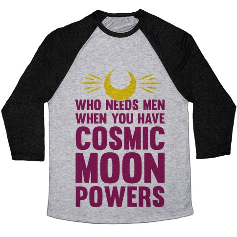 Who Needs Men When You Have Cosmic Moon Powers Baseball Tee