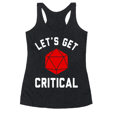 Let's Get Critical Racerback Tank Top