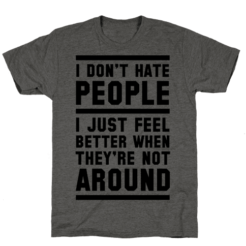 I Don't Hate People
