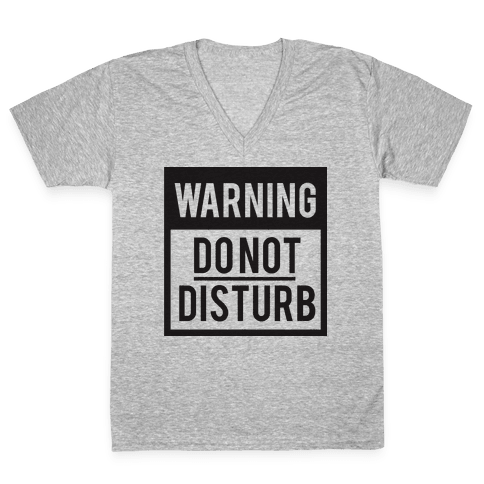 Do Not Disturb (Warning) V-Neck Tee Shirt