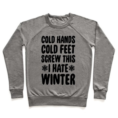 Cold Hands, Cold Feet, Screw This Pullover