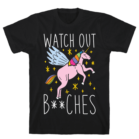 Watch Out Bitches Mens T-Shirt