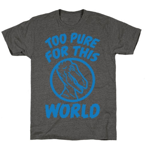 Dinosaurs Are Too Pure For This World T-Shirt