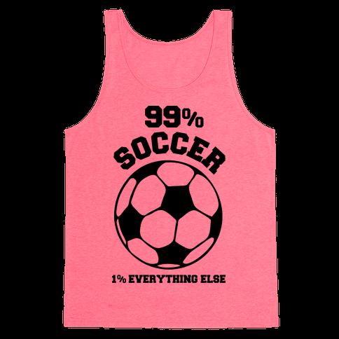 99 Percent Soccer 1 Percent Everthing Else Tank Top