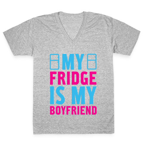 My Fridge is My Boyfriend V-Neck Tee Shirt