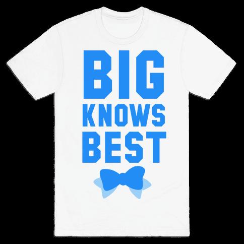 Big Knows Best Mens T-Shirt