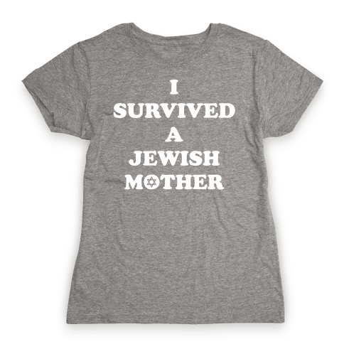 I Survived A Jewish Mother Womens T-Shirt