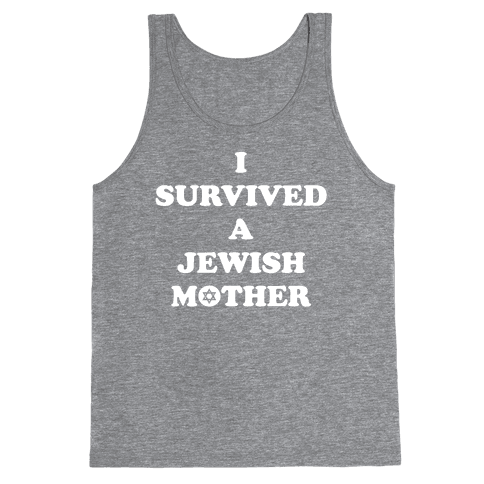I Survived A Jewish Mother Tank Top