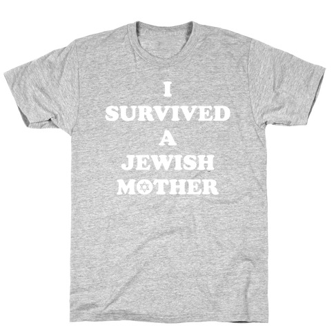 I Survived A Jewish Mother T-Shirt