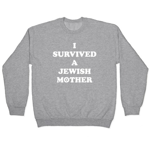 I Survived A Jewish Mother Pullover