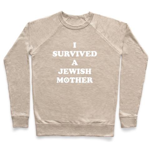 917213746 I Survived A Jewish Mother Crewneck Sweatshirt   LookHUMAN