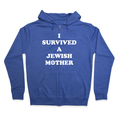 I Survived A Jewish Mother Zip Hoodie