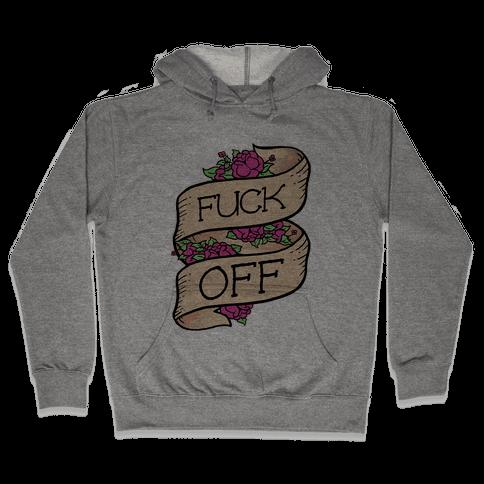 F*** Off Hooded Sweatshirt