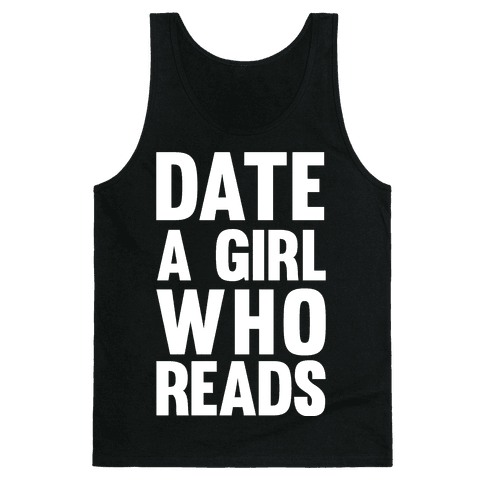 Date A Girl Who Reads Tank Top