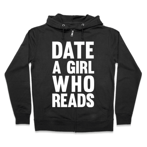 Date A Girl Who Reads Zip Hoodie