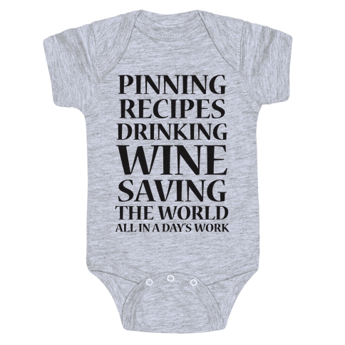 Pinning Recipes, Drinking Wine, Saving The World Baby Onesy