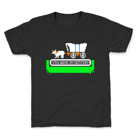 Oregon Trail: You have dysentery! Kids T-Shirt