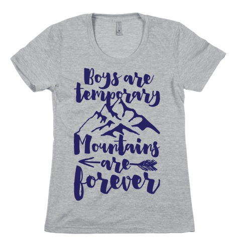 Boys Are Temporary Mountains Are Forever Womens T-Shirt