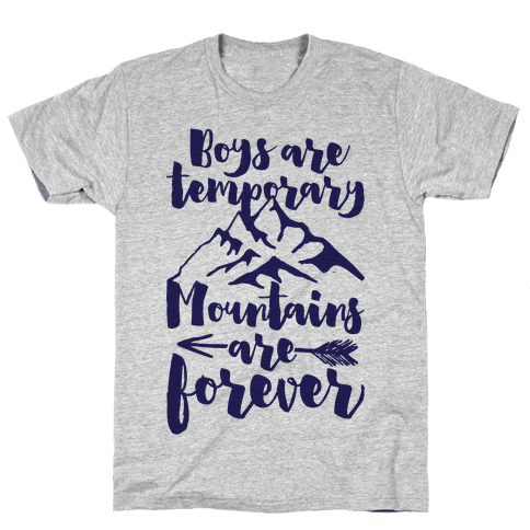 Boys Are Temporary Mountains Are Forever Mens T-Shirt