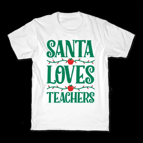 Santa Loves Teachers Kids T-Shirt