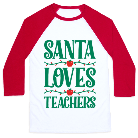 Santa Loves Teachers Baseball Tee