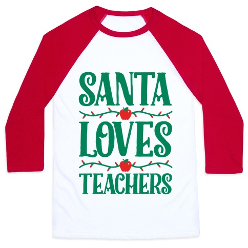 Santa Loves Teachers Baseball Tee