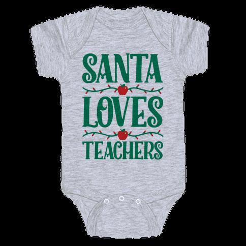 Santa Loves Teachers Baby Onesy