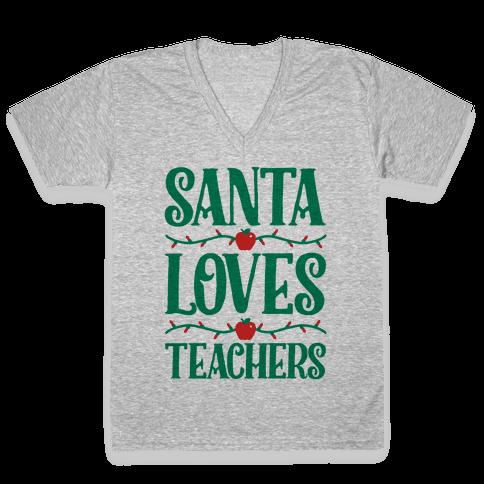 Santa Loves Teachers V-Neck Tee Shirt