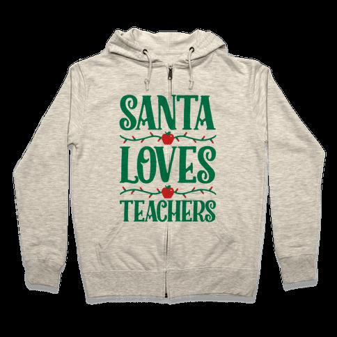 Santa Loves Teachers Zip Hoodie