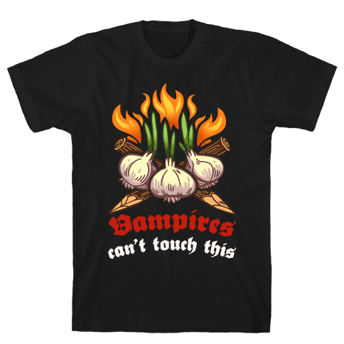 Vampires Can't Touch This Mens T-Shirt