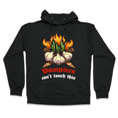 Vampires Can't Touch This Hooded Sweatshirt