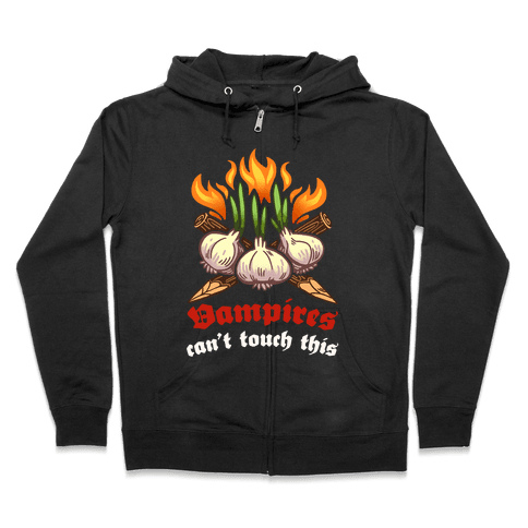Vampires Can't Touch This Zip Hoodie