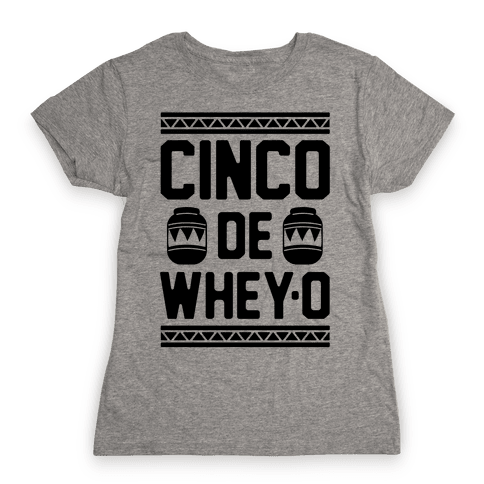 Cinco De Whey-O Womens T-Shirt