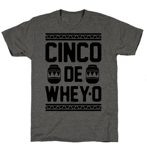 Cinco De Whey-O
