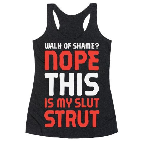 Walk Of Shame? Nope, This Is My Slut Strut Racerback Tank Top