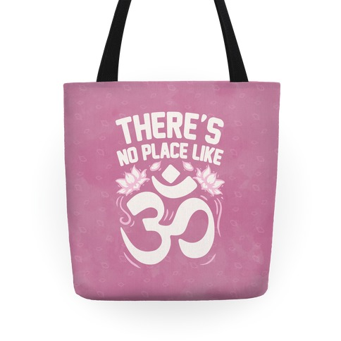 There's No Place Like OM Tote