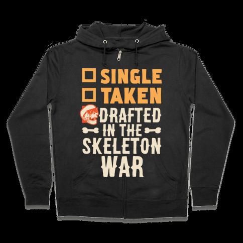Single Taken Drafted in The Skeleton War Zip Hoodie