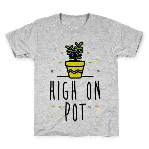 High On Potted Plants Kids T-Shirt