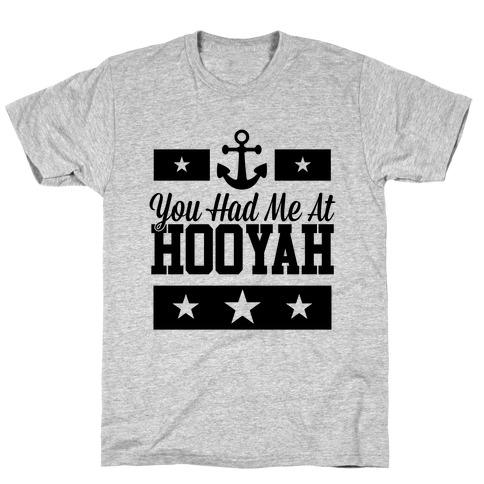 You Had Me At HOOYAH T-Shirt