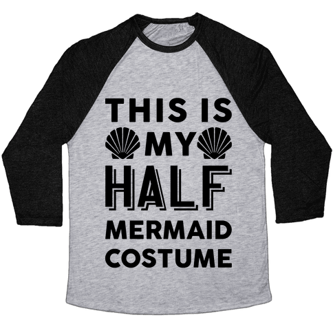 This Is My Half Mermaid Costume Baseball Tee