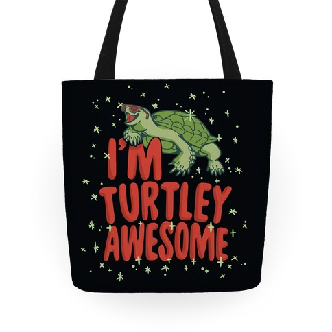 I'm Turtley Awesome Tote