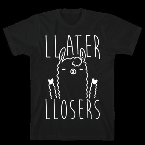 Llater Llosers Llama Mens T-Shirt