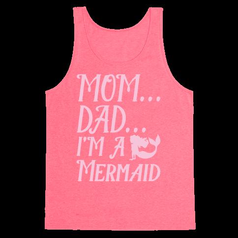 Mom Dad I'm A Mermaid Tank Top